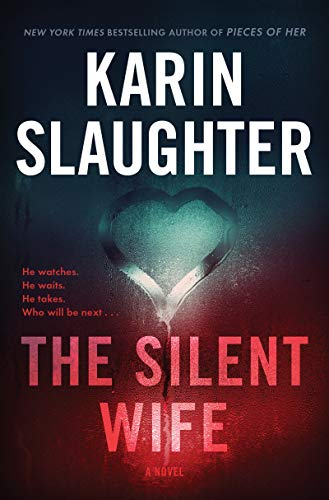 The Silent Wife: A Novel (Will Trent Book 10) by Karin Slaughter