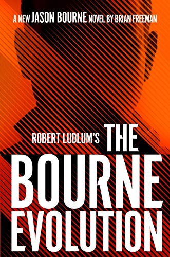 Robert Ludlum's The Bourne Evolution (Jason Bourne Book 15) by Brian Freeman