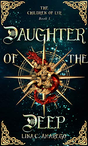Daughter of the Deep (The Children of Lyr Book 1) by Lina C. Amarego