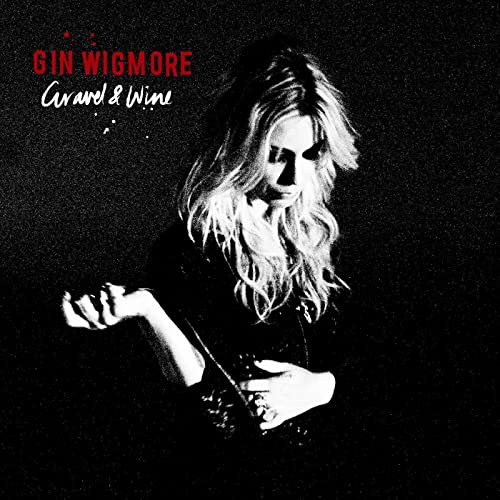 Gravel & Wine By Gin Wigmore