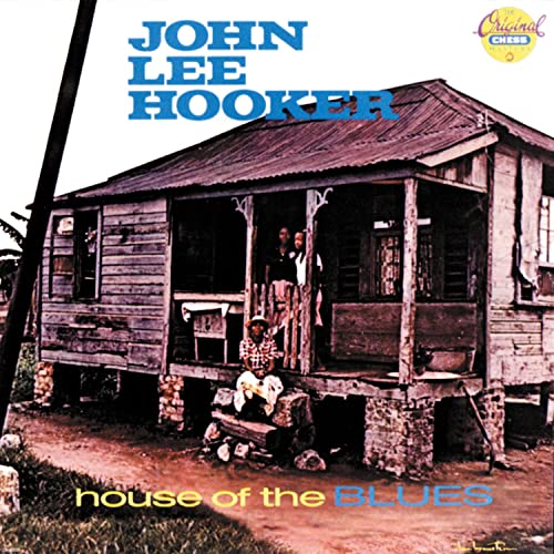House Of The Blues By John Lee Hooker