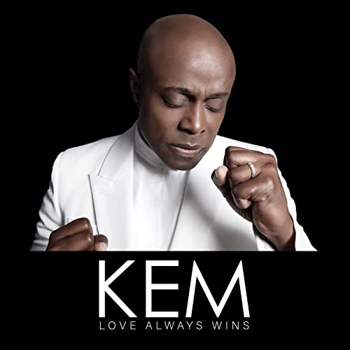 Love Always Wins By Kem