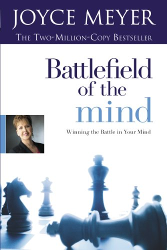 Battlefield of the Mind (Enhanced Edition): Winning the Battle in Your Mind by Joyce Meyer