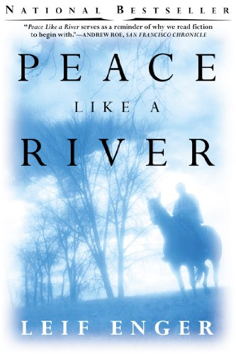 Peace Like a River: A Novel by Leif Enger