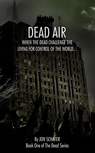Dead Air (Book One of The Dead Series) by Jon Schafer