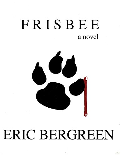 FRISBEE (The Circle City Series Book 1) by Eric Bergreen