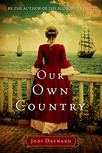 Our Own Country: A Novel (The Midwife Book 2) by Jodi Daynard