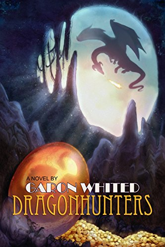 Dragonhunters by Garon Whited