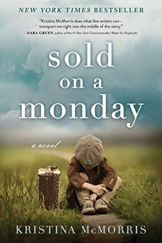 Sold on a Monday: A Novel by Kristina McMorris
