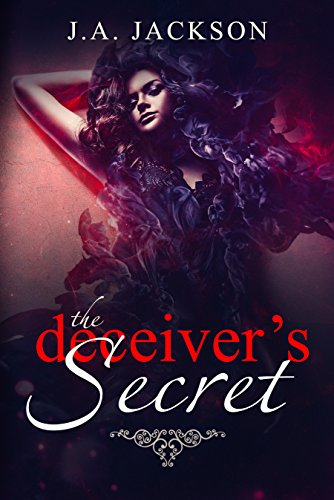 The Deceiver's Secret by J. A.  Jackson