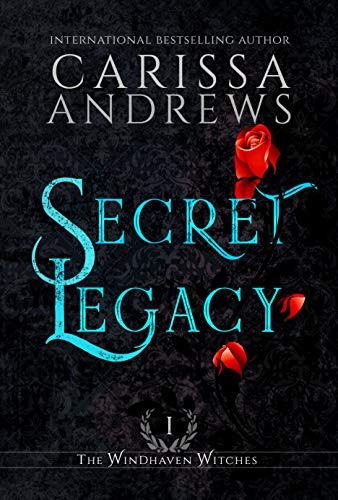 Secret Legacy by Carissa Andrews
