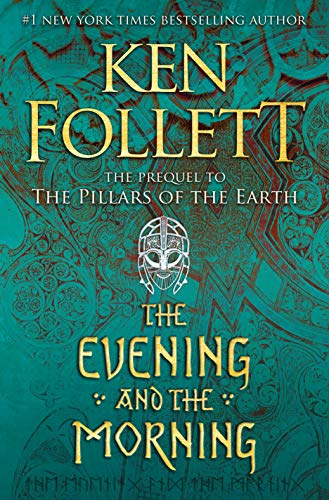 The Evening and the Morning (Kingsbridge Book 4) by Ken Follett
