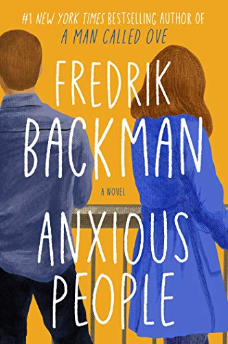 Anxious People: A Novel by Fredrik Backman