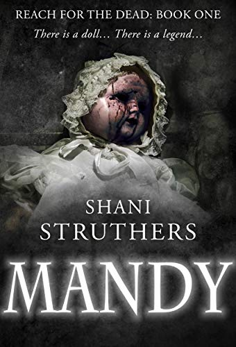 Reach for the Dead Book One: Mandy by Shani Struthers