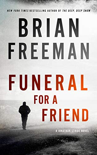 Funeral for a Friend: A Jonathan Stride Novel (The Jonathan Stride Series Book 10) by Brian Freeman