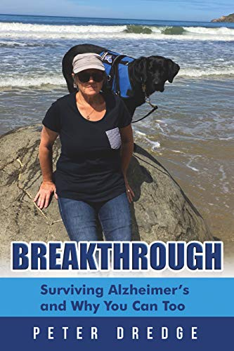 Breakthrough : Surviving Alzheimer's and Why You Can Too by Peter  Dredge
