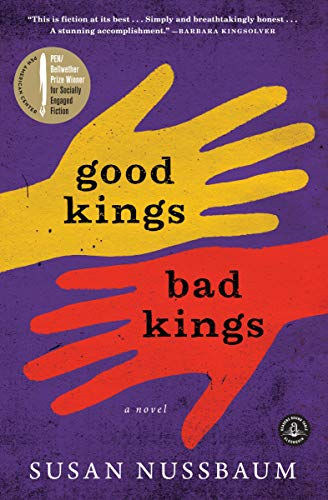 Good Kings Bad Kings: A Novel by Susan Nussbaum