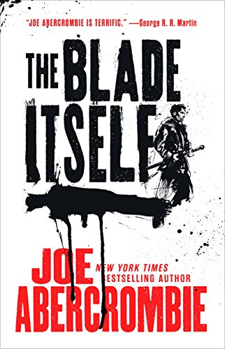 The Blade Itself (The First Law Trilogy Book 1) by Joe Abercrombie