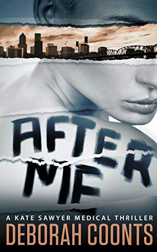 After Me (The Kate Sawyer Medical Thriller Series Book 1) by Deborah Coonts