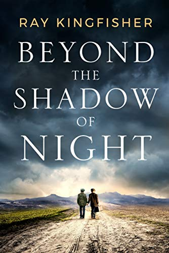 Beyond the Shadow of Night by Ray Kingfisher