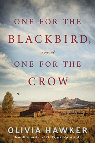 One for the Blackbird, One for the Crow: A Novel by Olivia Hawker