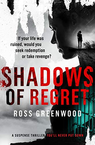 SHADOWS OF REGRET - A woman's tale by Ross Greenwood