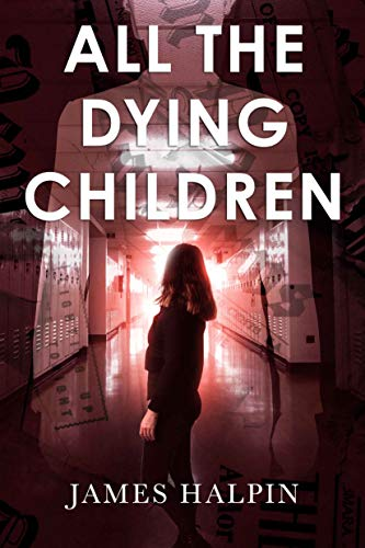 All the Dying Children by James Halpin