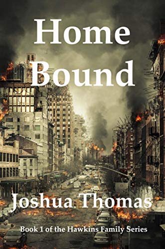 Home Bound: A Survival Story (Hawkins Family Series Book 1) by Joshua Thomas