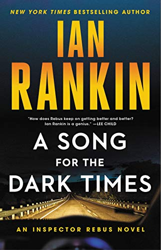 A Song for the Dark Times: An Inspector Rebus Novel (A Rebus Novel Book 23) by Ian Rankin