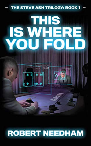 This is Where You Fold: A Poker Crime Thriller (The Steve Ash Trilogy Book 1) by Robert Needham