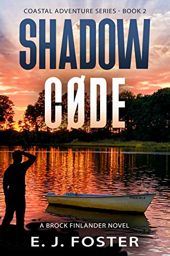 Shadow Code: A Brock Finlander Novel (Coastal Adventure Series Book 2) by E. J. Foster