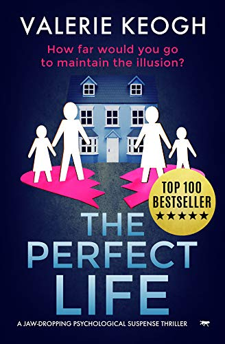 The Perfect Life by Valerie Keogh