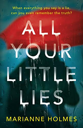 All Your Little Lies by Marianne Holmes