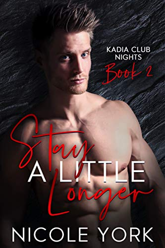 Stay A Little Longer by Nicole  York