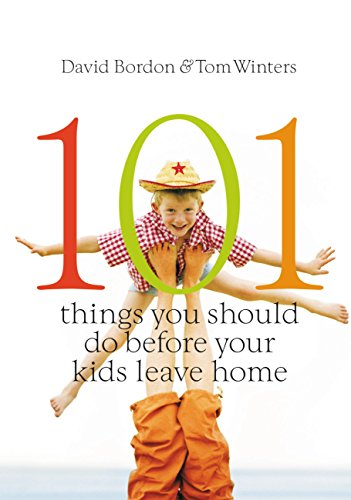 101 Things You Should Do Before Your Kids Leave Home by David Bordon