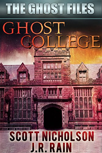 Ghost College (The Ghost Files Book 1) by Scott Nicholson