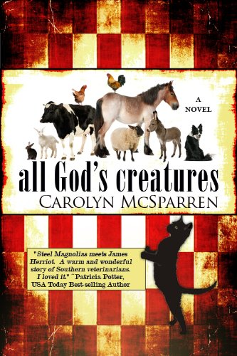 All God's Creatures by Carolyn McSparren