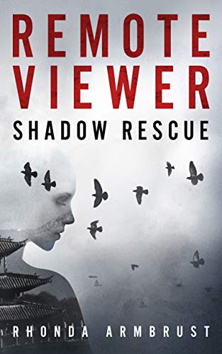 Remote Viewer: Shadow Rescue: A Psychic Spy Adventure by Rhonda Armbrust