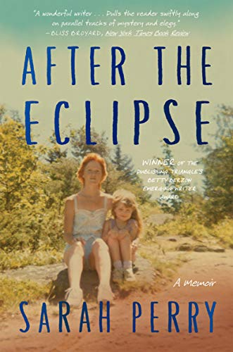 After the Eclipse: A Memoir by Sarah Perry