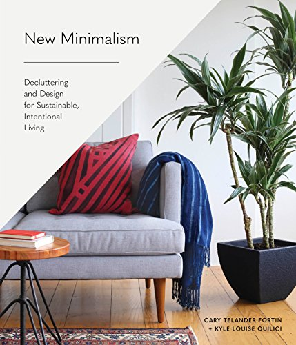New Minimalism: Decluttering and Design for Sustainable, Intentional Living by Kyle Louise Quilici