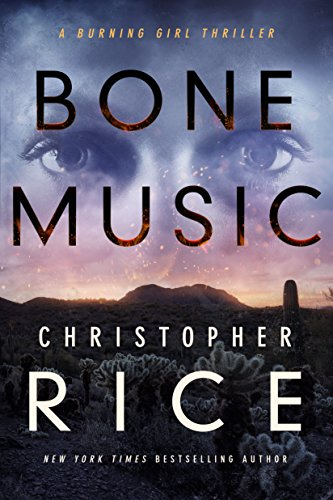 Bone Music (The Burning Girl Book 1) by Christopher Rice