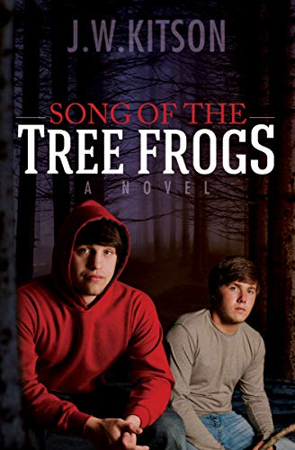 Song of the Tree Frogs: A Novel by J. W. Kitson