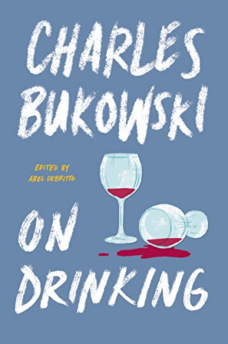 On Drinking by Charles Bukowski