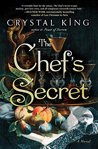 The Chef's Secret: A Novel by Crystal King