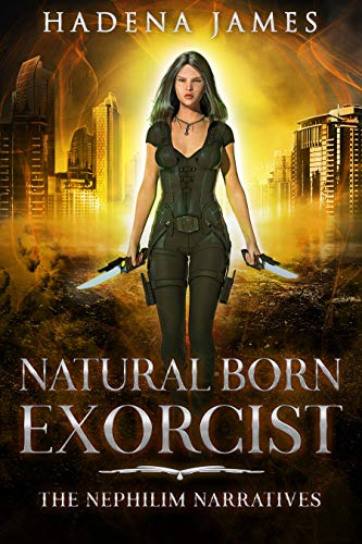 Natural Born Exorcist by Hadena James