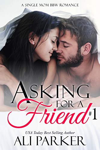 Asking For A Friend Book 1 by Ali Parker