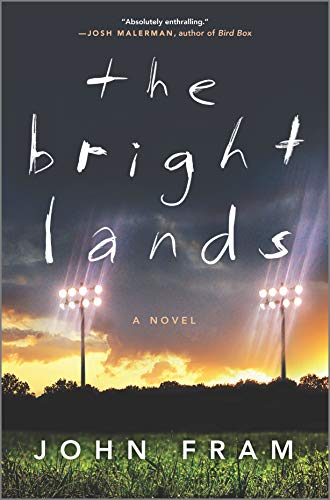 The Bright Lands: A Novel by John Fram