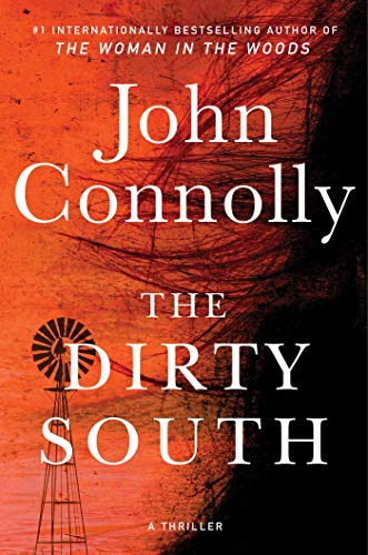 The Dirty South: A Thriller (Charlie Parker Book 18) by John Connolly