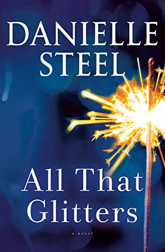 All That Glitters: A Novel by Danielle Steel