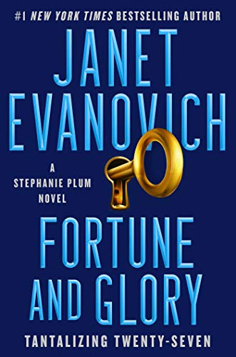 Fortune and Glory: A Novel (A Stephanie Plum Novel Book 27) by Janet Evanovich